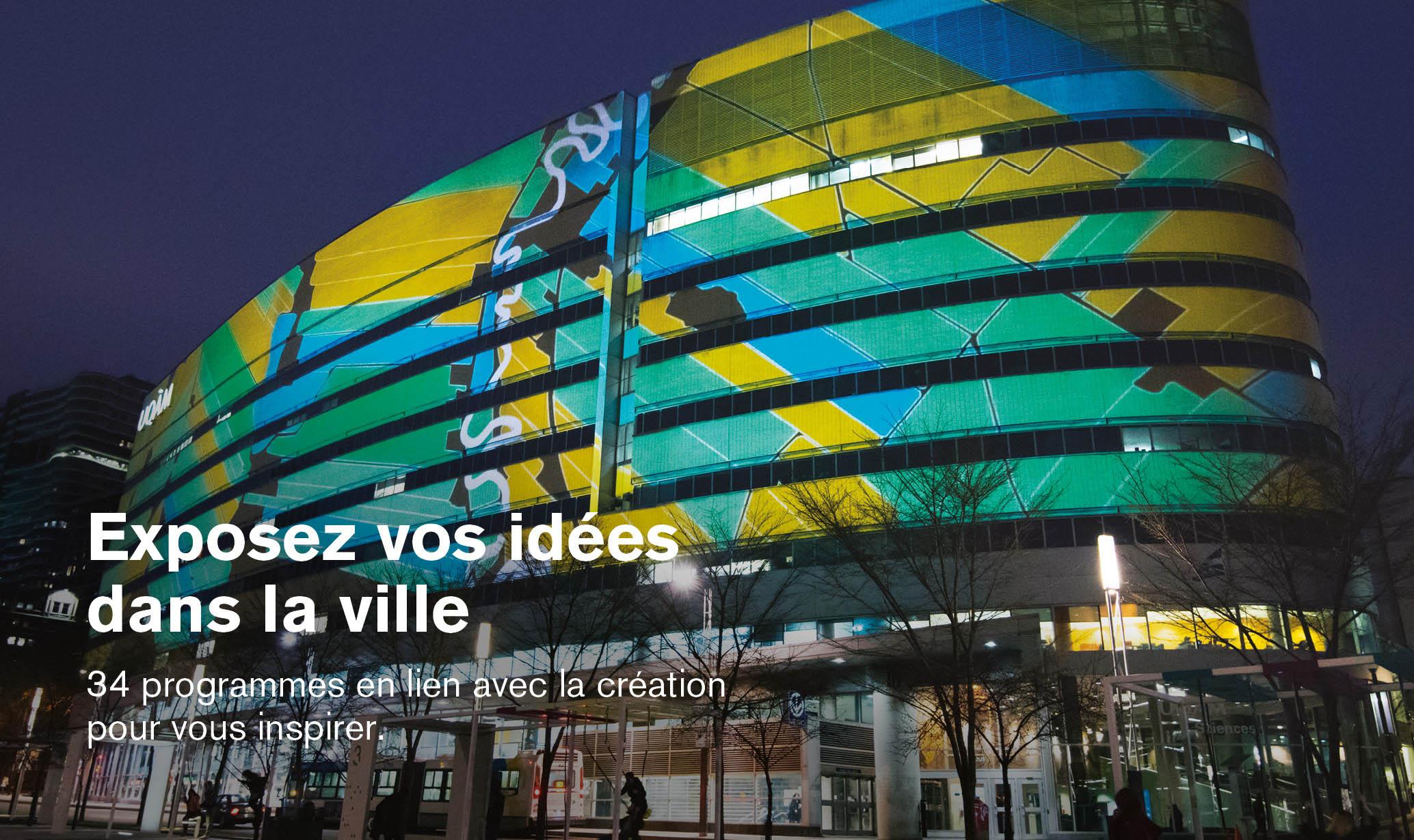 Exposez vos idées dans la ville | 34 programmes en lien avec la création pour vous inspirer.