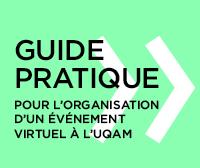 Guide pratique pour l'organisation d'un événement virtuel à l'UQAM