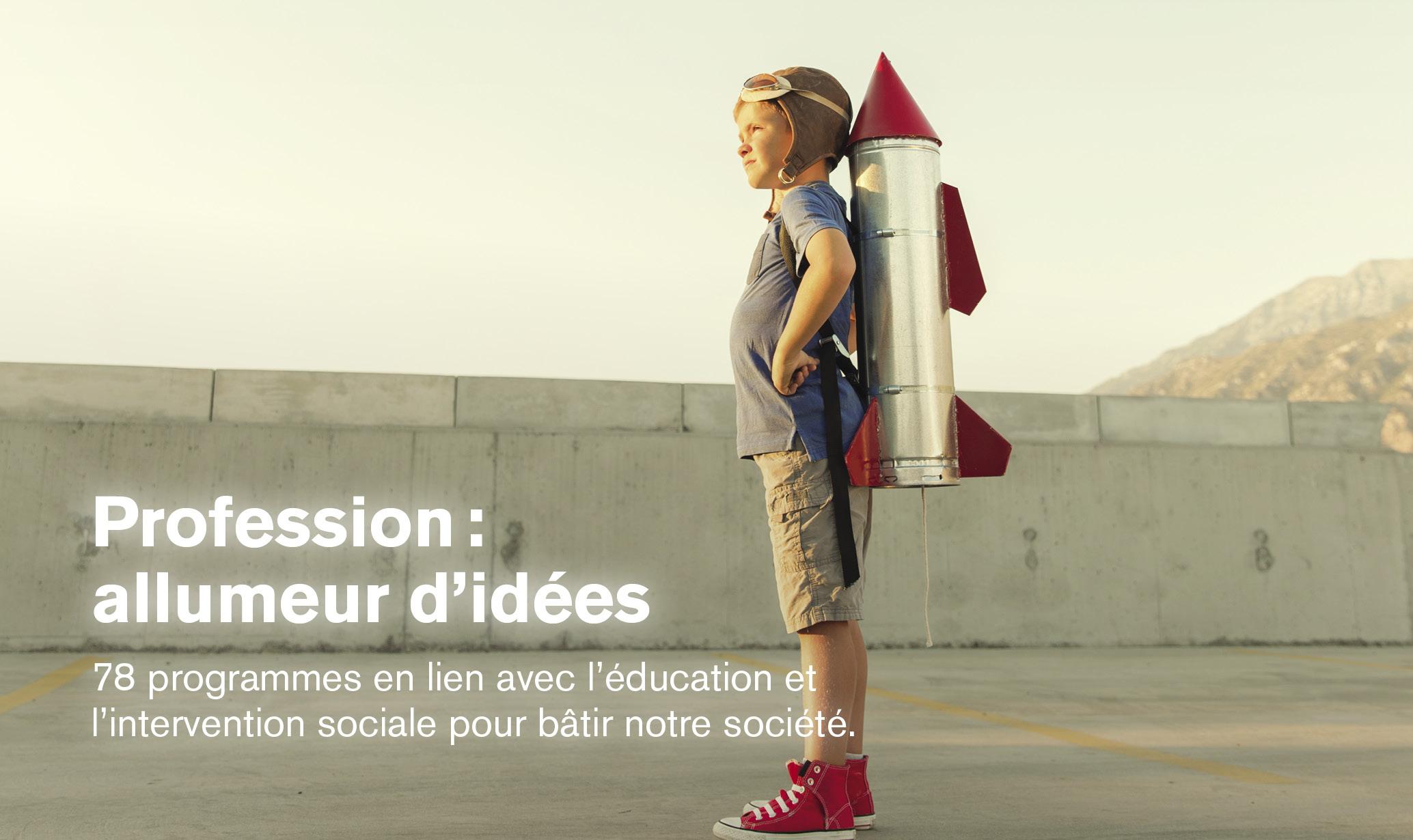 Profession: allumeur d'idées | 78 programmes en lien avec l'éducation et l'intervention sociale pour bâtir notre société.