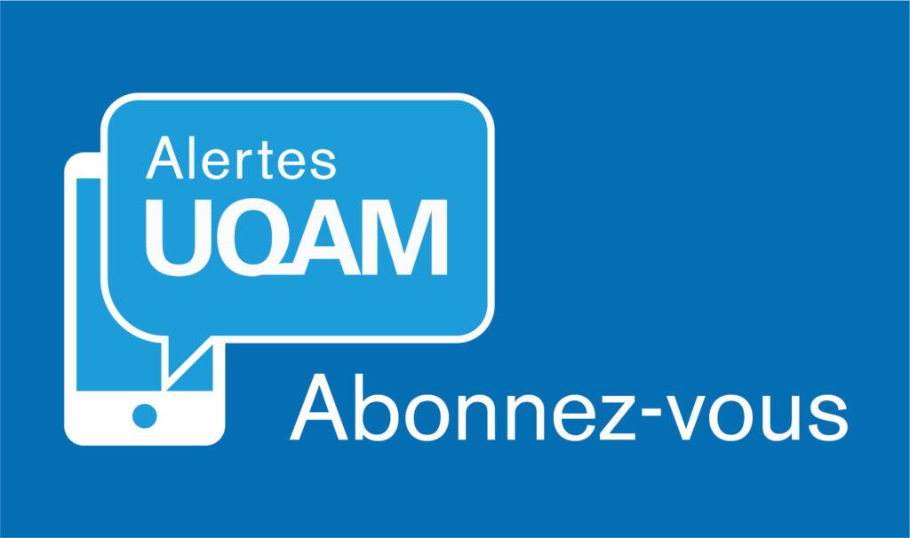 Alertes UQAM. Abonnez-vous